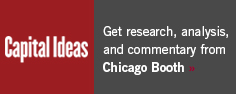 Capital Ideas: Get research, analysis, and commentary from Chicago Booth