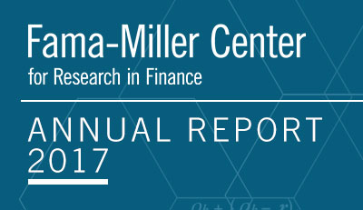 Fama-Miller Center for Research in Finance - Annual Report 2017