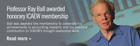 Professor Ray Ball awarded honorary ICAEW membership -- Ball was awarded the membership to celebrate his achievements in accounting research and his practical contribution to ICAEW's thought-leadership work. Click to read more.