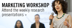 Marketing Workshop: Attend the weekly research presentations