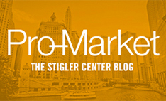 Pro-Market | The Stigler Center Blog
